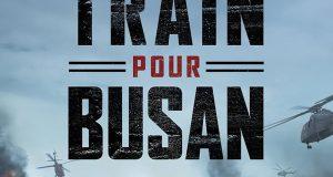 """Affiche du film """"Dernier train pour Busan"""""""