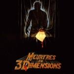 Vendredi 13 III : Meurtres en 3 dimensions …