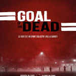 [Critique] Goal of the Dead (Benjamin Rocher, Thierry Poiraud, 2014)