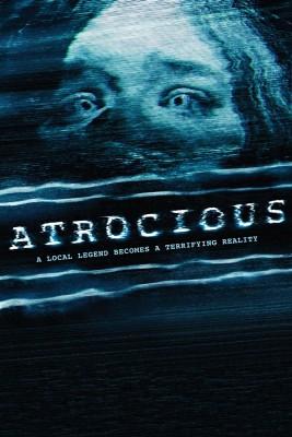 """Affiche du film """"Atrocious"""""""