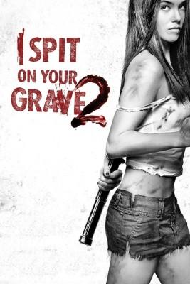 """Affiche du film """"I Spit on Your Grave 2"""""""
