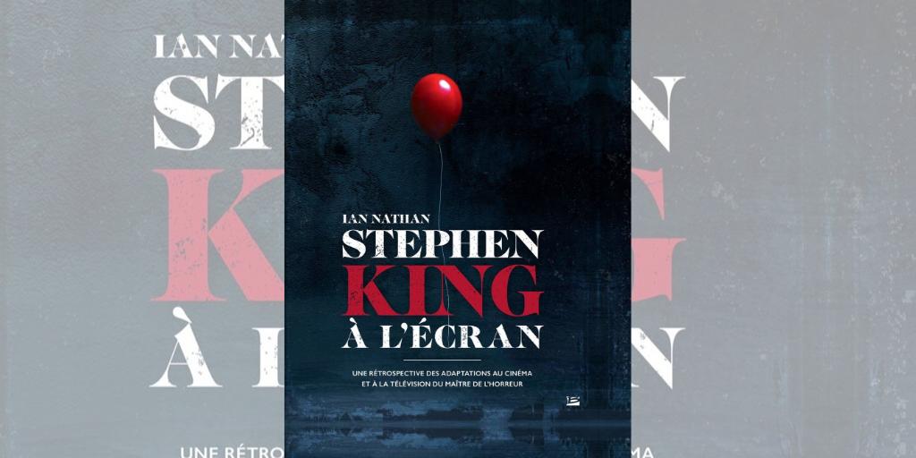 Livre Stephen King A L Ecran Une Retrospective Complete