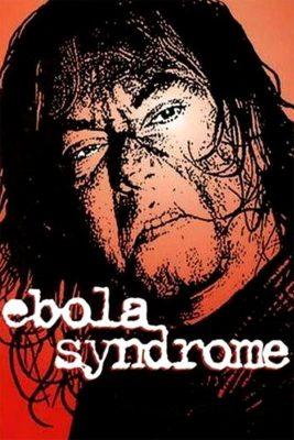 "Affiche du film ""Ebola Syndrome"""